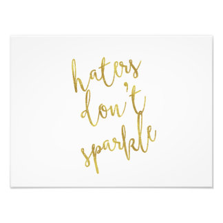 Haters Don't Sparkle Quote Faux Gold Foil Glitter Photo Print