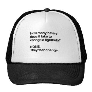 HATERS FEAR CHANGE CAP