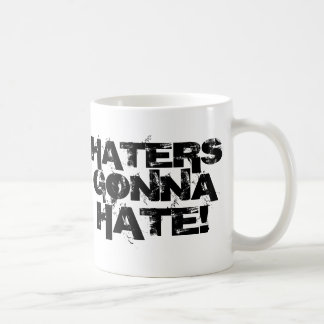 Haters Gonaa Hate!! Coffee Mug. Basic White Mug