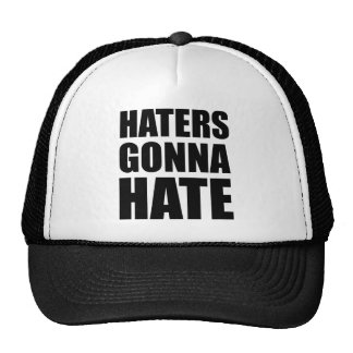 Haters Gonna Hate Hats