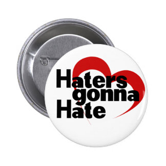 Haters gonna hate 6 cm round badge