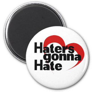 Haters gonna hate 6 cm round magnet