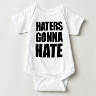 Haters Gonna Hate Baby Bodysuit