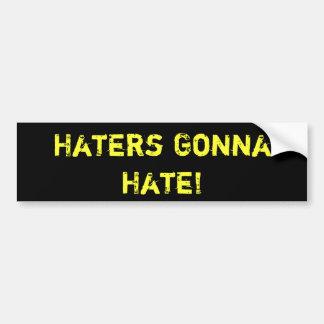 Haters Gonna Hate!  BUMPER STICKER