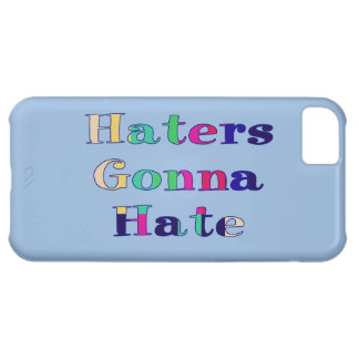 Haters Gonna Hate iPhone 5C Cases