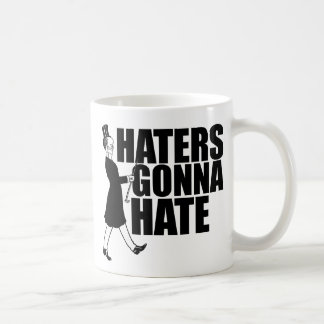 Haters gonna Hate Coffee Mug