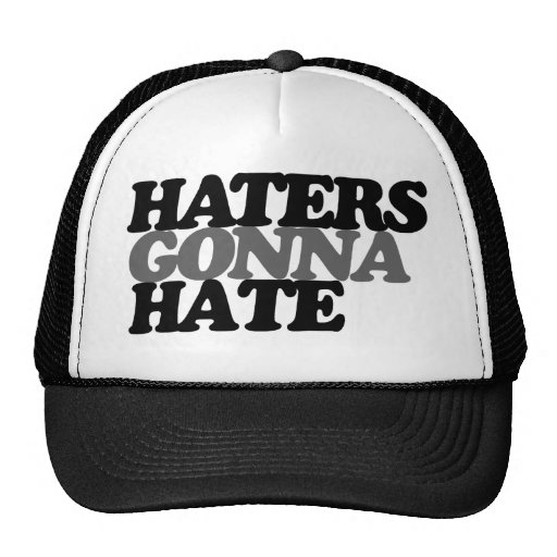 Haters gonna hate funny teen trend hats