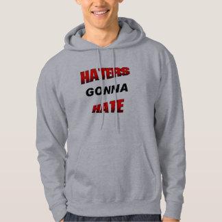 Haters Gonna Hate Hoodie