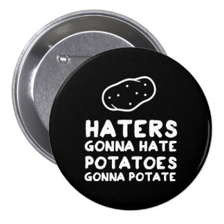 Haters gonna Hate Potatoes Gonna Potate 7.5 Cm Round Badge
