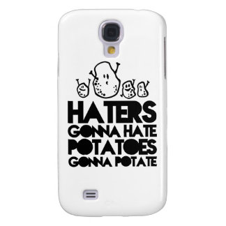 Haters gonna hate potatoes gonna potate galaxy s4 cases