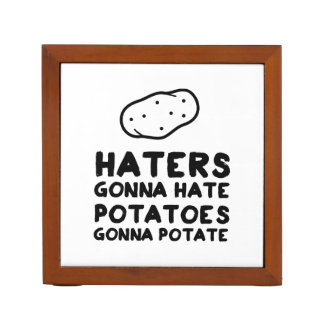 Haters gonna Hate Potatoes Gonna Potate Desk Organiser