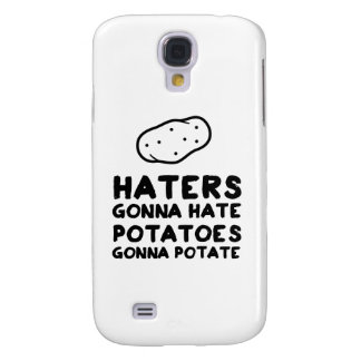 Haters gonna Hate Potatoes Gonna Potate Galaxy S4 Case