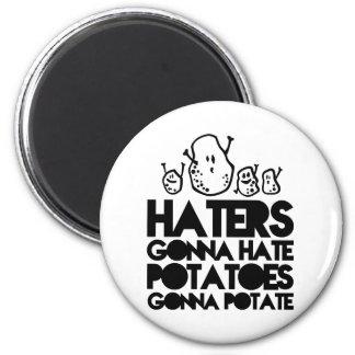 Haters gonna hate potatoes gonna potate fridge magnet