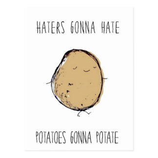 Haters Gonna Hate Potatoes Gonna Potate Postcard
