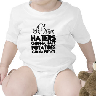 Haters gonna hate, potatoes gonna potate tshirts