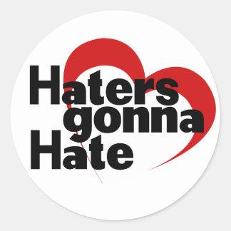 Haters gonna hate round sticker