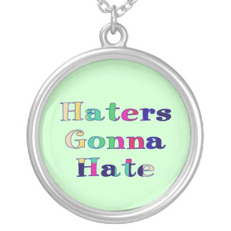 Haters Gonna Hate Silver Plated Necklace