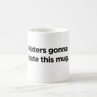 Haters gonna hate this mug. basic white mug