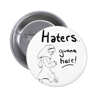 Haters Gunna Hate on my Hijab- Button size!