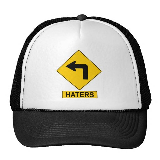 Haters Left Turn Sign Hat