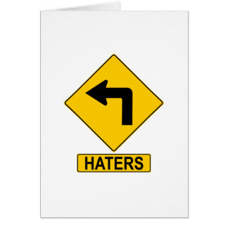 Haters Left Turn Sign Greeting Cards