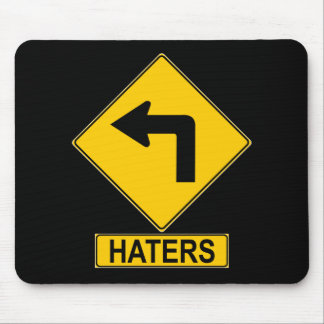 Haters Left Turn Sign Mousepad