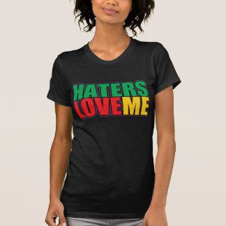 Haters Love Me Shirts
