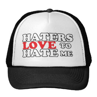 Haters love to hate me cap