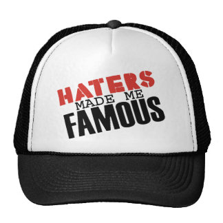 Haters Made Me Famous -- Hat