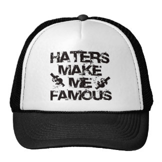 Haters Make Me Famous Trucker Hats