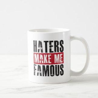 Haters Make Me Famous Coffee Mug