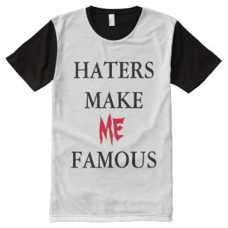 Haters make me jealous All-Over print T-Shirt