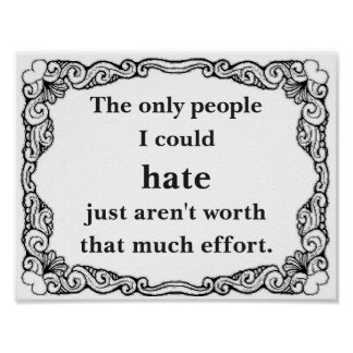 Hate's Not Worth The Effort Poster