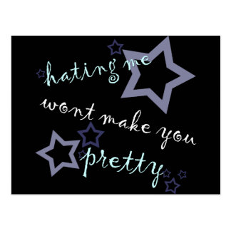 hating me wont make you pretty post cards