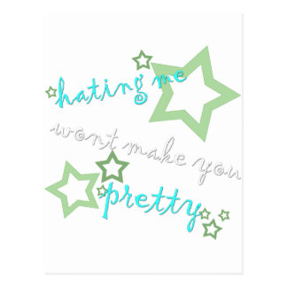 hating me wont make you pretty post card