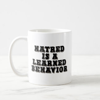 Hatred is a learned behavior basic white mug