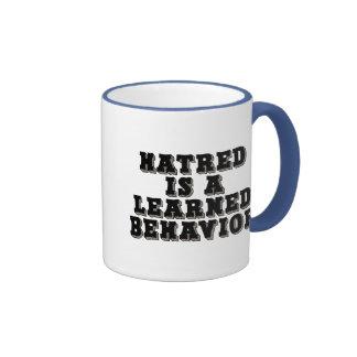 Hatred is a learned behavior ringer mug