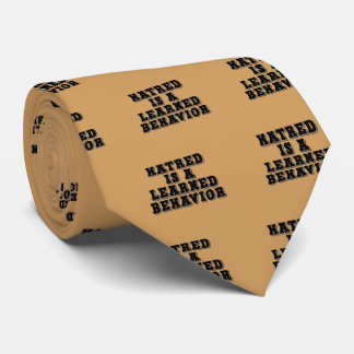 Hatred is a learned behavior tie
