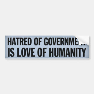 Hatred of Government Bumper Sticker