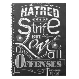 Hatred Stirs Up Strife But Love Covers all Offense Spiral Note Book