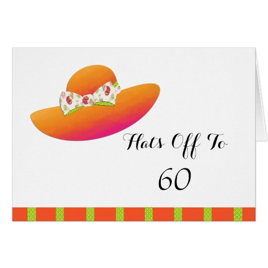 Hats Off To 60th Birthday Greeting Card
