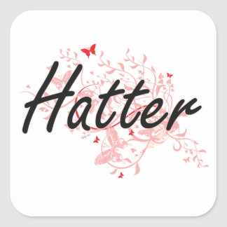 Hatter Artistic Job Design with Butterflies Square Sticker