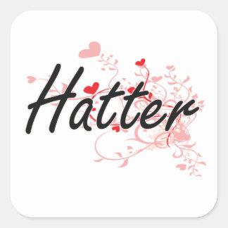 Hatter Artistic Job Design with Hearts Square Sticker
