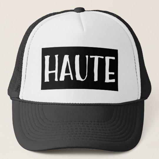 Haute Trucker Hat