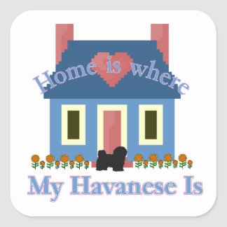 Havanese Home Is Square Sticker