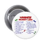 HAVANESE Property Laws 2 Pinback Button