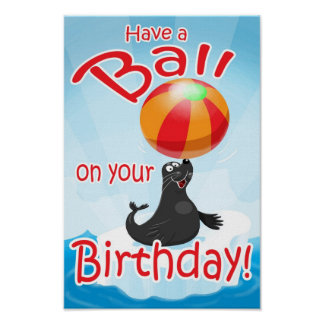 Have a Ball on Your Birthday Poster