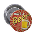 Have a Beer! Pinback Button