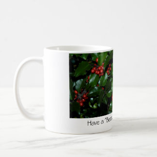 "Have a ""Berry"" Merry Christmas! Basic White Mug"