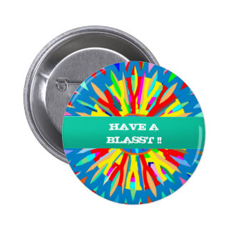 HAVE A BLASST : Editable Text Replace your OWN 6 Cm Round Badge